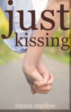 Just Kissing by EmMarlow