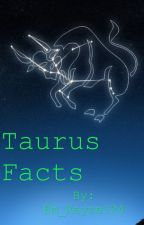 Taurus Facts by Em_Rayne124