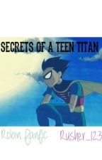 """Secrets of a Teen Titan"" Robin y tu [TEEN TITANS] by Rusher_1234"