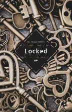 locked up (#watty2015) by YaniqueChambers