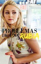 Problemas de una rubia (CALM#3) by Iambuggi
