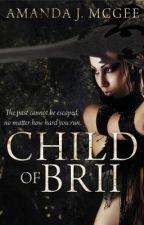 Child of Brii - Part I von skylit1