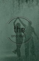 THE ANA DIET (#Wattys15) by LostConnections