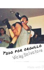 Todo por orgullo (PAUSADA) by vickysalvatore