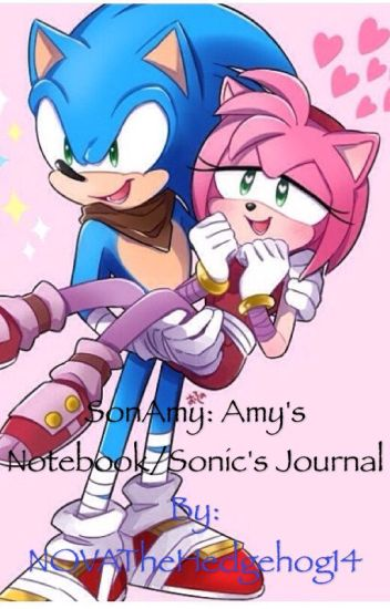 Sonamy Boom Amy S Notebook Sonic S Journal Nova T Hedgie Wattpad