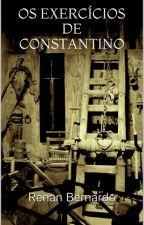 Os Exercícios de Constantino by RenanBernardo