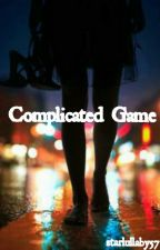 Complicated Game (ON HOLD) by starlullaby57