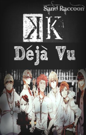 Déjà Vu (Project K Fanfiction)