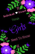 Things Girls Need To Know (Written by a Guy) by RebekahHeart