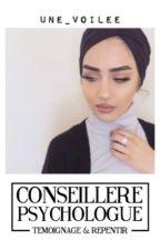 Conseillère - Psychologue / Témoignage & Repentir ❤️ by Une_Voilee