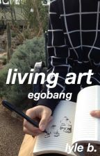 living art ✕ egobang by natepxt