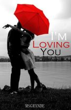 I'm Loving You by msgrxnde