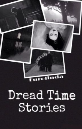 † Dread Time Stories † [coming soon] by eurolinda
