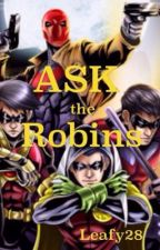 Ask The Robins by leafy28