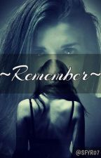 ~Remember~ by SYFR07