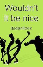 Wouldn't it be Nice (Gorillaz Fanfic) by ItsDaniLoez