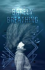 Barely Breathing by zomnus