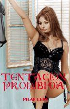 Tentación Prohibida (relato) by pilarlepe