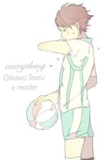 Everything (Oikawa Tooru x Reader) by MrsOikawa