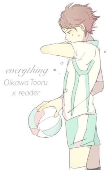 Everything (Oikawa Tooru x Reader)