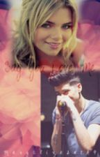 Say You Love Me-Book One of the Can We Fall Series-Zayn Malik by MaryElizabeth9