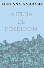 Filha de Poseidon-Livro I by loretta2015