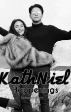 KATHNIEL HAPPENINGS by pusangkathryn