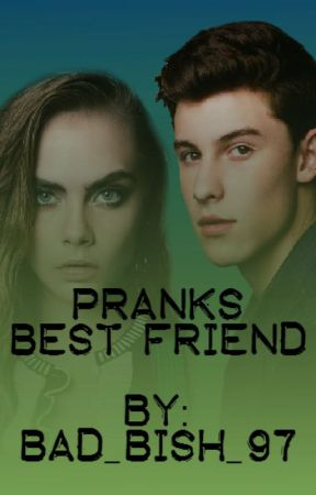 Pranks Best Friend (Loved You first)(Shawn Mendes) by Bad_Bish_97