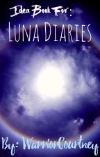 Idea Book For: Luna Diaries by WarriorCourtney