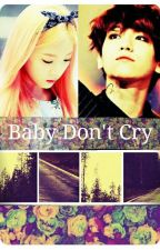 Baby Don't Cry [Hiatus] by BrendaRivera625