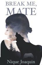 Break Me, Mate [Extended Sample] by _laciela