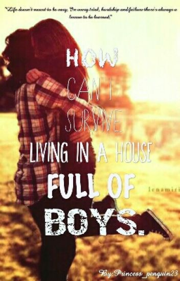 How Can I Survive Living In A House Full Of Boys?