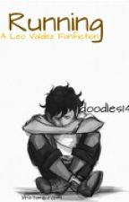 Running~A Leo Valdez Fanfiction by doodles14