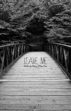 Leave Me by DJMCRUSE
