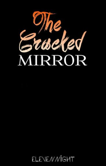 MIRROR: The Cracked Mirror