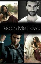 Teach Me How... by MissyJay_