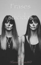 Frases suicidas by KarenLeyva368