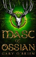 Masc of Ossian (Updating weekly) by silchasruin90