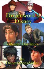 Dreamwork's/Disney x Reader One Shots by DisneyStoriesAddict