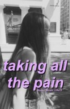 Taking All the Pain by Books_Music_Life13