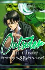 Outsider (Levi x Reader) [ON HOLD] by jaded_panda