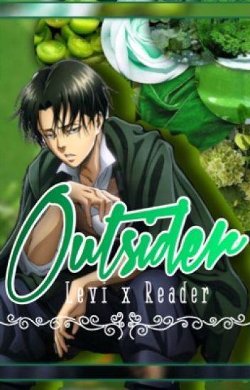 Outsider (Levi x Reader) [ON HOLD]