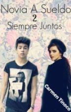 Novia A Sueldo 2: Siempre Juntos by _Larry_Manda_