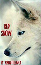 Red Snow - A Wolf Story by 10Nightleaf01