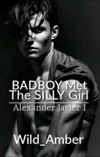 BADBOY MEETS SILLY GIRL(Completed) by Wild_Amber