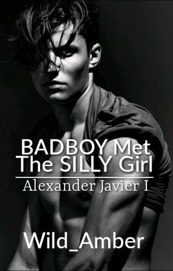 BADBOY MEETS SILLY GIRL(Completed)