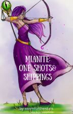 Mianite | One Shots&Shippings by swimforthestars