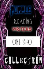 Purplereadingwriter8 One Shot Collection by Purplereadingwriter8
