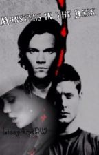 Monsters in the Dark: A supernatural Fanfic by LissyAndDW