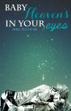 Baby Heaven's in your eyes | l.s. | spanish translation by AmelieStrike
